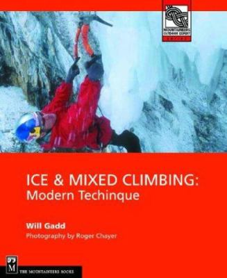 Ice & Mixed Climbing: Modern Technique 9780898867695