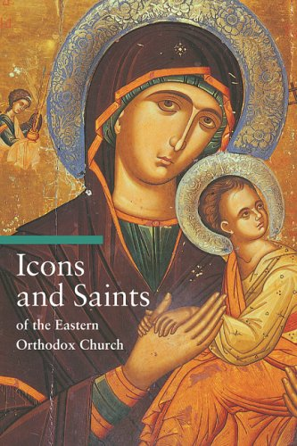 Icons and Saints of the Eastern Orthodox Church 9780892368457