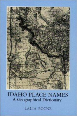 Idaho Place Names: A Geographical Dictionary 9780893011192