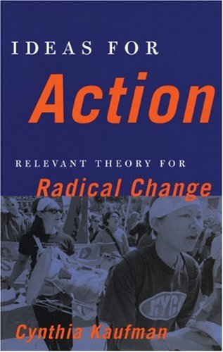 Ideas for Action: Relevant Theory for Radical Change 9780896086937