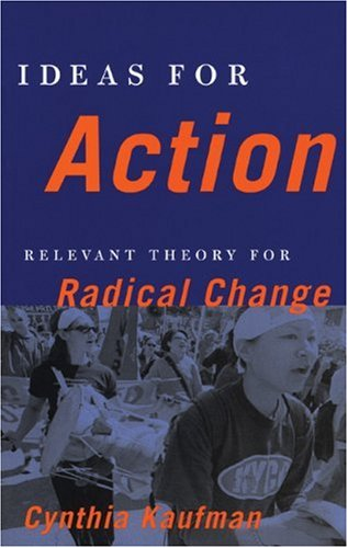Ideas for Action: Relevant Theory for Radical Change 9780896086944