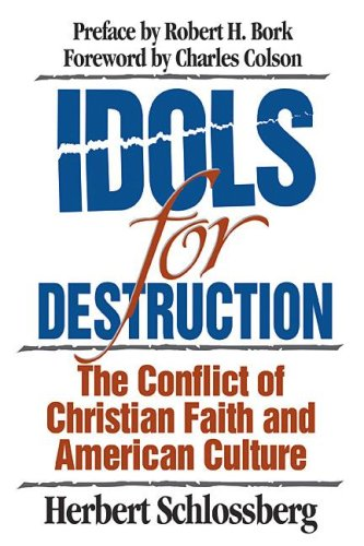 Idols for Destruction: The Conflict of Christian Faith and American Culture 9780891077381