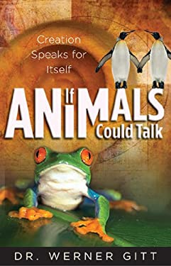 If Animals Could Talk: Creation Speaks for Itself 9780890514603