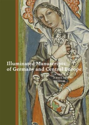 Illuminated Manuscripts of Germany and Central Europe in the J. Paul Getty Museum 9780892369485