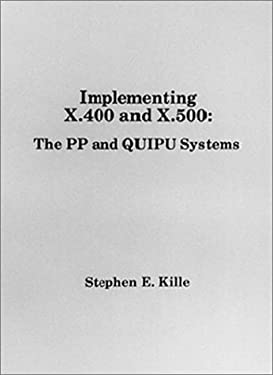 Implementing X.400 and X.500: The Pp and Quipu Systems 9780890065648