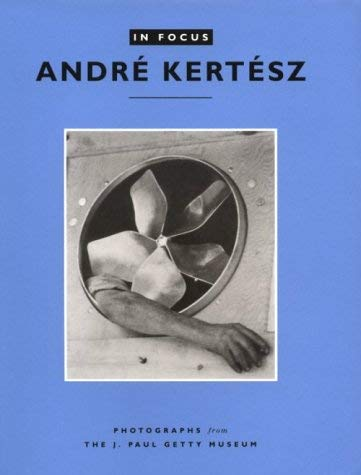 In Focus: Andr Kert Sz: Photographs from the J. Paul Getty Museum 9780892362905