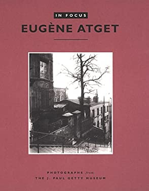 In Focus: Eug Ne Atget: Photographs from the J. Paul Getty Museum 9780892366019