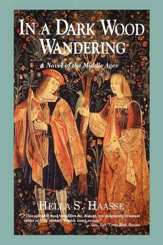 In a Dark Wood Wandering: A Novel of the Middle Ages 9780897333566