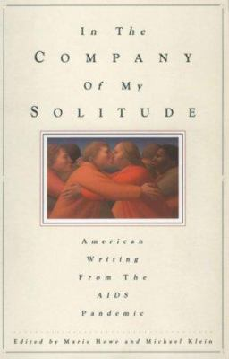 In the Company of My Solitude: American Writing from the AIDS Pandemic 9780892552085