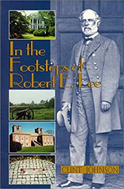 In the Footsteps of Robert E. Lee 9780895872357