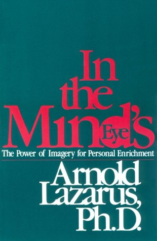 In the Mind's Eye: The Power of Imagery for Personal Enrichment