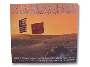In the Stream of Stars: The Soviet/American Space Art Book 9780894807053