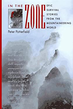 In the Zone: Epic Survival Stories from the Mountaineering World 9780898864823