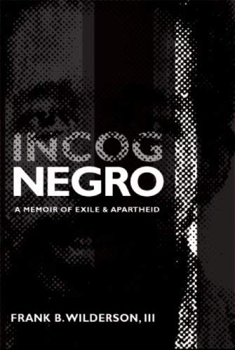 Incognegro: A Memoir of Exile & Apartheid 9780896087835