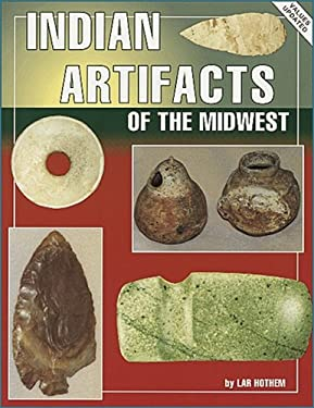 Indian Artifacts of the Midwest 9780891454854