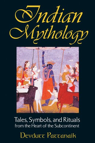 Indian Mythology: Tales, Symbols, and Rituals from the Heart of the Subcontinent