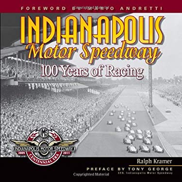 Indianapolis Motor Speedway: 100 Years of Racing 9780896898356