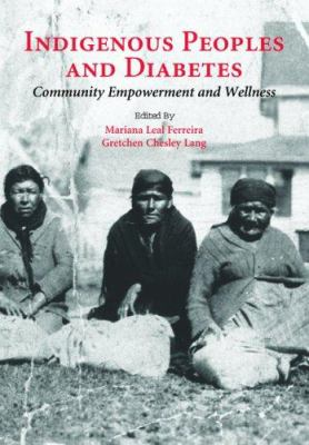 Indigenous Peoples and Diabetes: Community Empowerment and Wellness