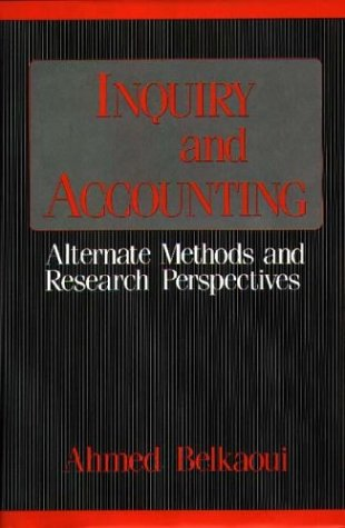 Inquiry and Accounting: Alternate Methods and Research Perspectives 9780899302225