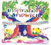 Inspiration Sandwich: Stories to Inspire Our Creative Freedom 4004862