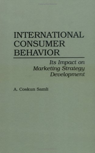 International Consumer Behavior: Its Impact on Marketing Strategy Development 9780899308838