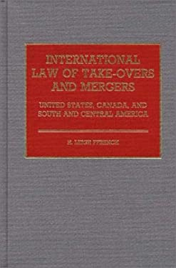 International Law of Take-Overs and Mergers: United States, Canada, and South and Central America 9780899300825