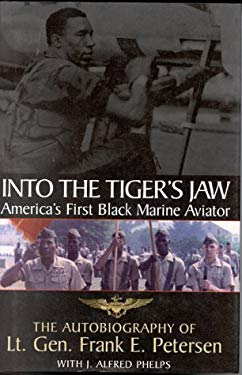 Into the Tiger's Jaw: America's First Black Marine Aviator: The Autobiography of Lt. Gen. Frank E. Pet Ersen 9780891416753