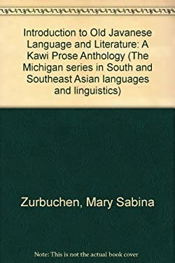 Introduction to Old Javanese Language and Literature: A Kawi Prose Anthology