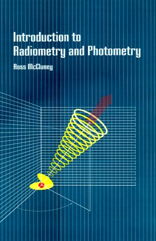 Introduction to Radiometry and Photometry 9780890066782