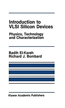 Introduction to VLSI Silicon Devices: Physics, Technology and Characterization 9780898382105