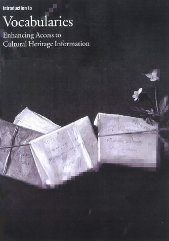 Introduction to Vocabularies: Enhancing Access to Cultural Heritage Information 9780892365449