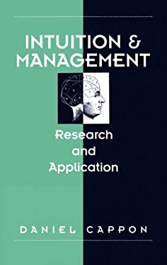 Intuition and Management: Research and Application 9780899308500