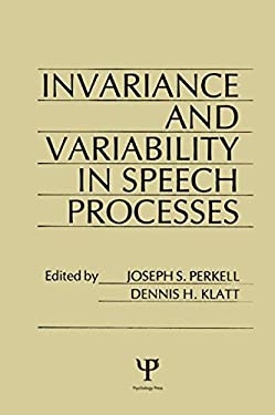 Invariance and Variability in Speech Processes 9780898595451