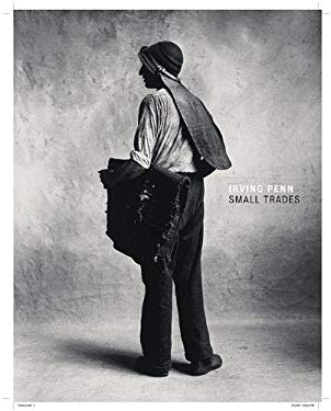 Irving Penn: Small Trades 9780892369966