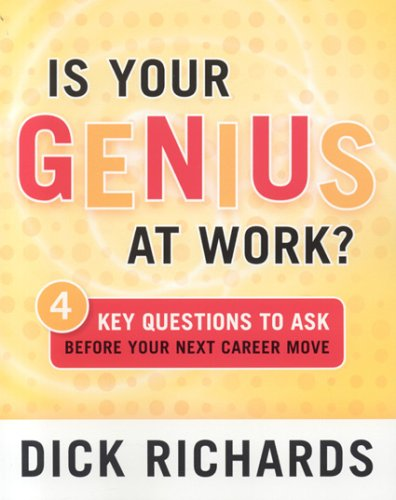 Is Your Genius at Work?: 4 Key Questions to Ask Before Your Next Career Move 9780891061946