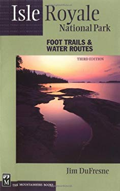 Isle Royale National Park: Foot Trails & Water Routes 9780898867923