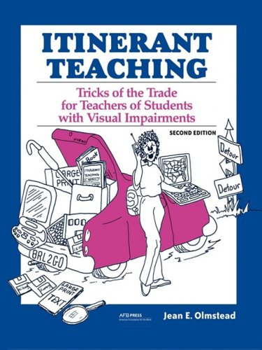 Itinerant Teaching: Tricks of the Trade for Teachers of Students with Visual Impairments 9780891288787