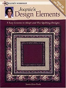 Joanie's Design Elements: 8 Easy Lessons to Adapt and Use Quilting Designs [With CDROM] 9780896895225