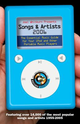 Joel Whitburn Presents Songs & Artists: The Essential Music Guide for Your iPod and Other Portable Music Players 9780898201642