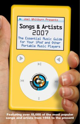 Joel Whitburn Presents Songs & Artists: The Essential Music Guide for Your iPod and Other Portable Music Players 9780898201673