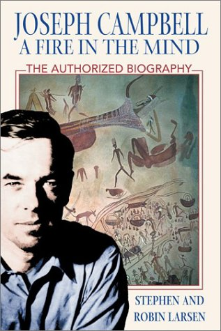 Joseph Campbell: A Fire in the Mind: The Authorized Biography 9780892818730