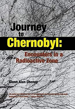 Journey to Chernobyl: Encounters in a Radioactive Zone 9780897334181