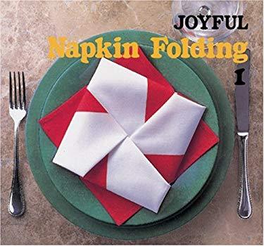 Joyful Napkin Folding 1 9780893468309
