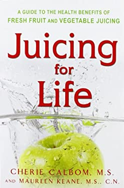 Juicing for Life 9780895295125