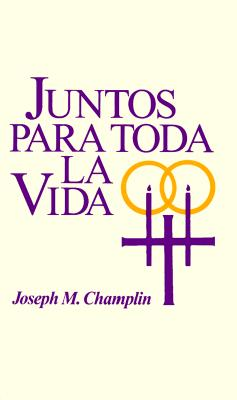 Juntos Para Toda La Vida = Together for Life 9780892435937