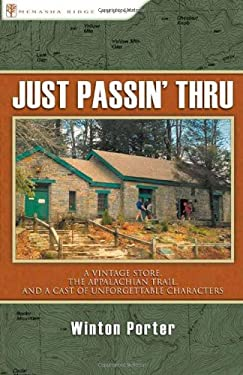 Just Passin' Thru: A Vintage Store, the Appalachian Trail, and a Cast of Unforgettable Characters 9780897328494