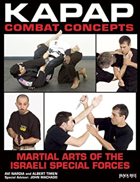 KAPAP Combat Concepts: Martial Arts of the Israeli Special Forces 9780897501613