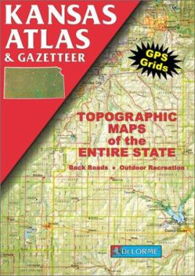 Kansas Atlas & Gazetteer: Topographic Maps of the Entire State 9780899332154