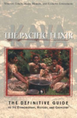 Kava: The Pacific Elixir: The Definitive Guide to Its Ethnobotany, History, and Chemistry 9780892817269
