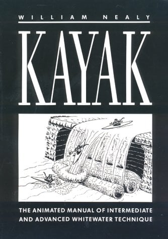 Kayak: A Manual of Technique 9780897320504